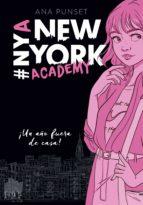 ¡Un año fuera de casa! (Serie New York Academy 1) (ebook)