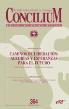 Caminos de liberación: alegrías y esperanzas para el futuro (ebook)