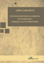 Liber Amicorum. Estudios histórico-jurídicos en Homenaje a Enrique Gacto Fernández