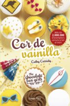 The Chocolate Box Girls. Cor de vainilla (ebook)