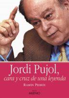 Jordi Pujol, cara y cruz de una leyenda (e-book epub) (ebook)
