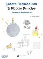 Imparo l'italiano con il Piccolo Principe: Quaderno degli esercizi - Per studenti di lingua italiana (ebook)