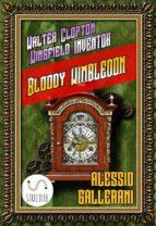 Bloody WIMBLEDON - Walter Clopton Wingfield INVENTOR (ebook)