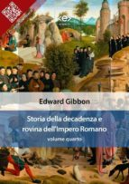 Storia della decadenza e rovina dell'Impero Romano, volume quarto (ebook)