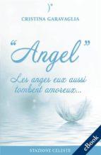 Angel - Les anges eux aussi tombent amoureux (ebook)