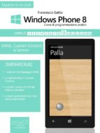 Windows Phone 8: corso di programmazione pratico. Livello 9 (ebook)