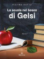 La scuola nel bosco di Gelsi (ebook)