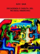Decadenza e Caduta di Franz Re degli Anarchici (ebook)