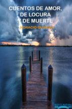 Cuentos de amor de locura y de muerte (ebook)