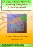 LA INTELIGENCIA MUSICAL: ACTITUDES Y ESTRATEGIAS EN LA EDUCACIÓN MUSICAL