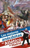 Las mejores anécdotas del Atlético de Madrid (ebook)