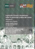 Legislación estatal y autonómica sobre la protección jurídica del menor. Castilla-león y Cataluña (ebook)