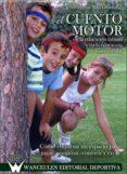 EL CUENTO MOTOR EN LA EDUCACIÓN INFANTIL Y EN LA EDUCACIÓN FÍSICA ESCOLAR (ebook)