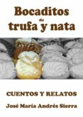 BOCADITOS DE TRUFA Y NATA. CUENTOS Y RELATOS. (ebook)