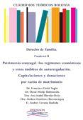 Cuadernos Teóricos Bolonia. Derecho de familia. Cuaderno II. Patrimonio conyugal. Los regímenes económicos y otros ámbitos de autorregulación. Capitulaciones y donaciones por razón de matrimonio