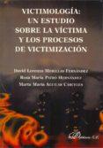 Victimología. Un estudio sobre la víctima y los procesos de victimización