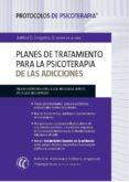 Planes de tratamiento para la psicoterapia de las adicciones (Protocolos de psicoterapia) (ebook)