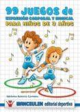 99 JUEGOS DE EXPRESIÓN CORPORAL Y MUSICAL (3 AÑOS)