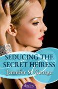 Seducing the Secret Heiress (ebook)