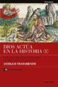 Dios actúa en la Historia (1) - Antiguo Testamento (ebook)