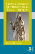 CULTOS Y RELIGIONES ORIENTE EN ROMA