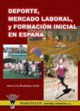 DEPORTE, MERCADO LABORAL, Y FORMACIÓN INICIAL EN ESPAÑA