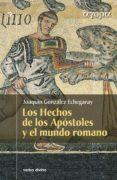Los hechos de los apostoles y el mundo romano