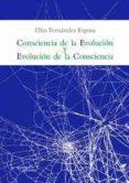 Consciencia de la Evolución y Evolución de la Consciencia