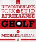 Die uitsonderlike boek van Suid-Afrikaanse gholf (ebook)