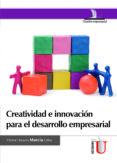 CREATIVIDAD E INNOVACION PARA EL DESARROLLO EMPRESARIAL (ebook)