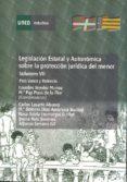 Legislación estatal y autonómica sobre la protección jurídica del menor. País Vasco y Valencia. Volumen VII (ebook)
