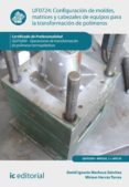 Configuración de moldes, matrices y cabezales de equipos para la transformación de polímeros. QUIT0209