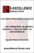 Las categorías de género, número y caso en latín. La concordancia