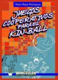 JUEGOS COOPERATIVOS PARA EL KIN-BALL (ebook)