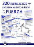 320 EJERCICIOS PARA EL ENTRENAMIENTO BÁSICO DE LA FUERZA