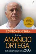 Así es Amancio Ortega
