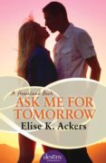 Ask Me For Tomorrow (ebook)