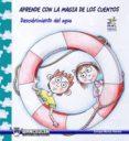 APRENDE CON LA MAGIA DE LOS CUENTOS: DESCUBRIMIENTO DEL AGUA. (ebook)