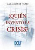 ¿Quién inventó la crisis? (ebook)