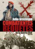Combatientes requetés en la Guerra Civil española 1936-1939