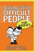 Dealing with Difficult People for Rookies (ebook)