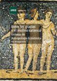Entre las gracias y el molino satánico. Lecturas de antropología económica (ebook)