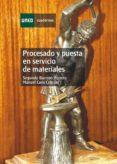 Procesado y puesta en servicio de materiales (ebook)