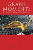 Grans moments de la història de Catalunya (ebook)