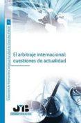 El arbitraje internacional:cuestiones de actualidad