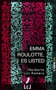 Emma Roulotte, es usted