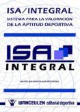 ISA/INTEGRAL: SISTEMA PARA VALORACIÓN DE LA APTITUD DEPORTIVA (ebook)