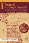 FELIPE II: El imperio en Bancarrota