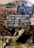 La sociedad internacional en el cambio de siglo (1885-1919) (ebook)