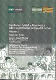 Legislación estatal y autonómica sobre la protección jurídica del menor. Andalucía y Aragón (ebook)